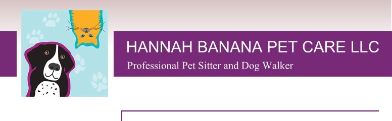 HANNAH BANANA PET CARE LLC - Professional Pet Sitter and Dog Walker